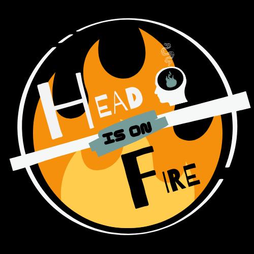 Head is on Fire